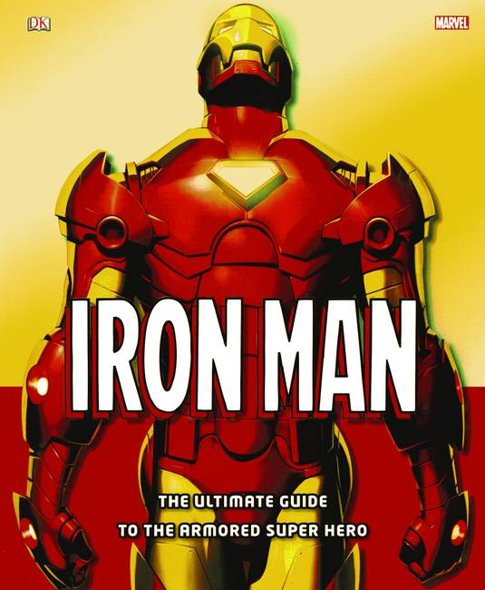 IRON MAN ULTIMATE GUIDE TO ARMORED HERO HC
